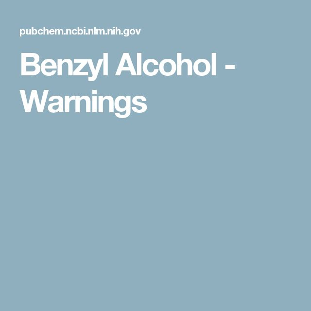 Benzyl Alcohol - Warnings