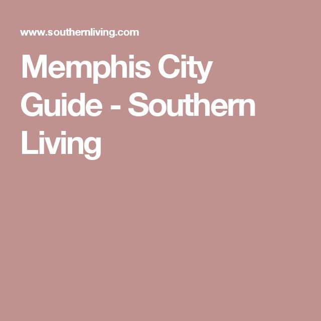 Memphis City Guide - Southern Living