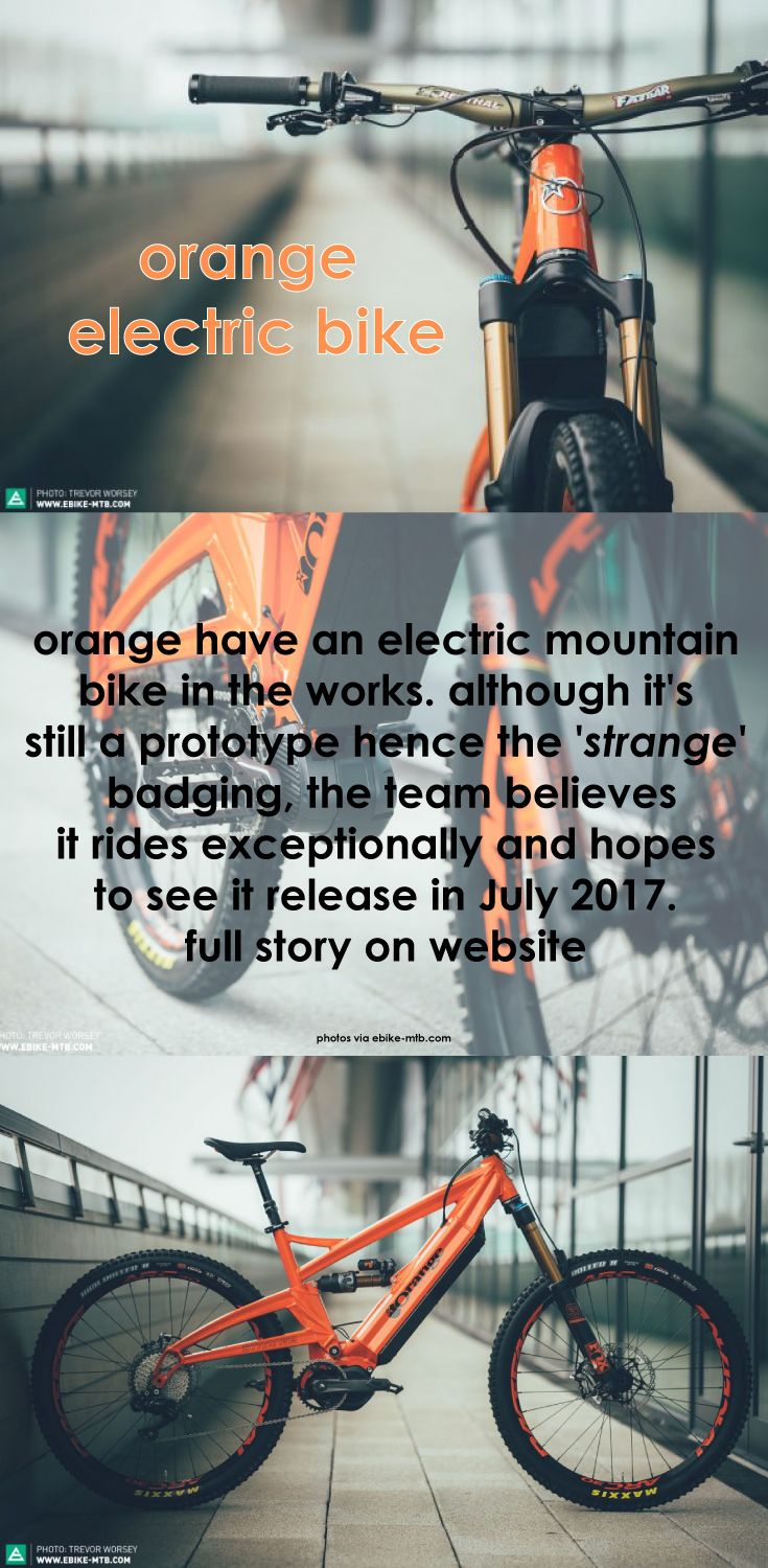 Orange's Prototype Electric Bike.  With similarities with Orange mountain bike designs such as stage 6 or alpine 6's, the Orange x Strange E-Bike is expected to release in July for $10,000+