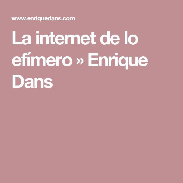 La internet de lo efímero » Enrique Dans