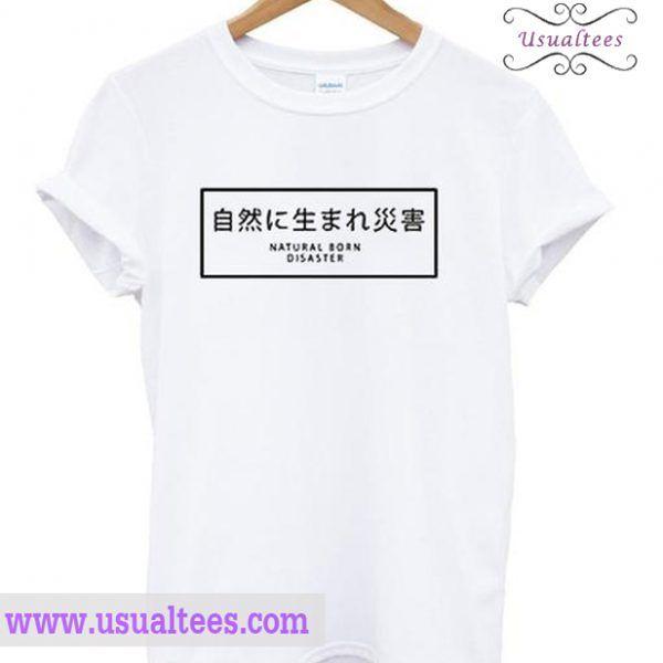 Natural Born Disaster T-shirt