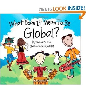 What Does It Mean to Be Global?: Rana DiOrio, Chris Hill: 9780984080601: Amazon.com: BooksBook Trailers, New Teachers, Pickles Press, Book Weeks, Global, Rana Diorio, Classroom Libraries, Social Study, Children Book