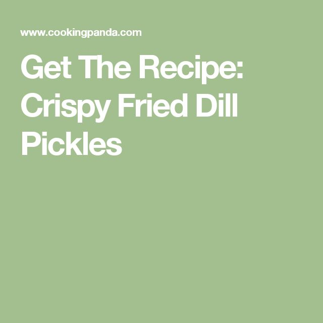 Get The Recipe: Crispy Fried Dill Pickles