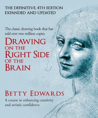 Drawing on the Right Side of the Brain: A Course in Enhancing Creativity and Artistic Confidence, http://www.amazon.com/dp/0285641778/ref=cm_sw_r_pi_awd_1kc-rb0X0VM5P