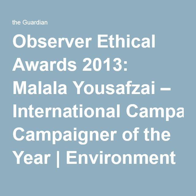 Observer Ethical Awards 2013: Malala Yousafzai – International Campaigner of the Year | Environment | The Guardian