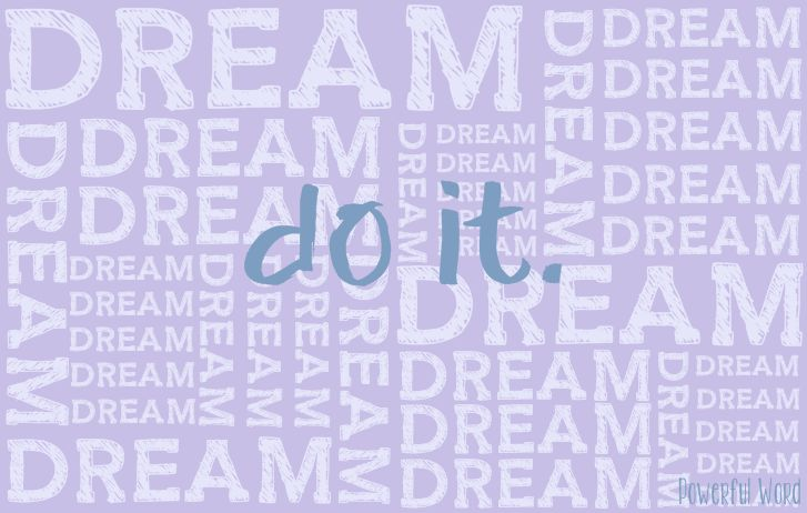 #dream #justdoit #powerfulword #mbijak