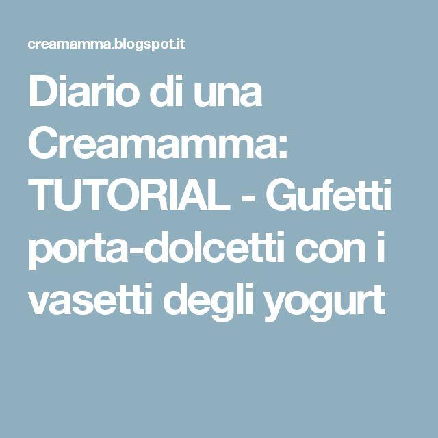 Diario di una Creamamma: TUTORIAL - Gufetti porta-dolcetti con i vasetti degli yogurt
