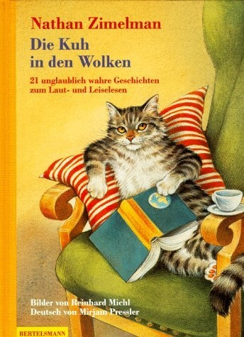 Reading Cat. Die Kuh in den Wolken / The Cow in the Clouds ©  Nathan Zimelman (Author, USA) & Reinhard MICHL (Artist. Bavaria, Germany).  Juvenile Fiction, illustrated short story collection.  Artist site: http://www.reinhard-michl.de/ I can't read German but I would buy this just for the art :-)