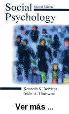 Social psychology / Kenneth S. Bordens, Irwin A. Horowitz.      -- 2nd ed. -- Mahwah, NJ : Lawrence Erlbaum Associates, 2001 http://absysnet.bbtk.ull.es/cgi-bin/abnetopac01?TITN=505399