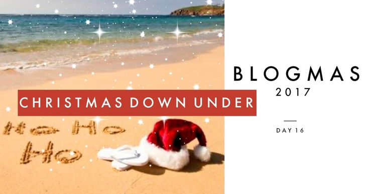 Here is my Blogmas 2017 Day 16 post. It's a few of our unique traditions form the land down under! #blogmas #blogmas2017 #christmas
