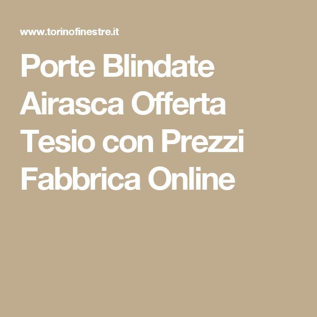 Porte Blindate Airasca Offerta Tesio con Prezzi Fabbrica Online