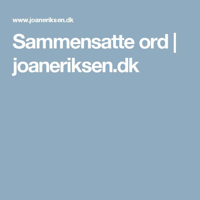 Sammensatte ord | joaneriksen.dk