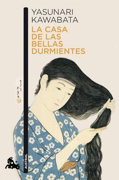 La casa de las bellas durmientes / Yasunari Kawabata ; traducción de M. C http://encore.fama.us.es/iii/encore/record/C__Rb2551257?lang=spi