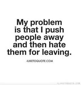quotes about people who push you away - Bing Images