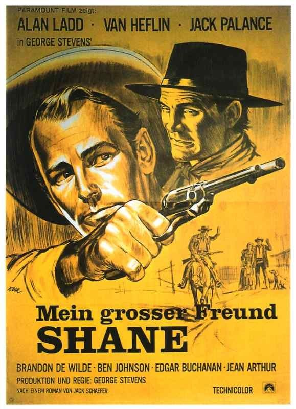 SHANE (1953) - Alan Ladd - Jean Arthur - Van Heflin - Brandon De Wilde - Jack Palance - Ben Johnson - Edgar Buchanan – Emile Meyer – Elisha Cook Jr. – Douglas Spencer – John Dierkes – Ellen Corby - Based on the novel by Jack Schaeffer – Screenplay by A. B. Guthrie Jr. - Produced & Directed by George Stevens - Paramount - German Movie Poster