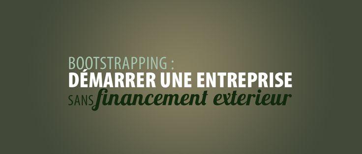 Bootstrapping : Démarrer une entreprise sans financement extérieur