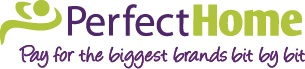 Weekly Payment Store - Perfecthome. We     offer no deposit and free delivery on a     range of top brand products. Flexible  payment options, pay weekly or by direct    debit.