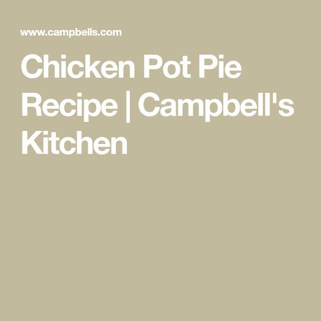 Chicken Pot Pie Recipe | Campbell's Kitchen