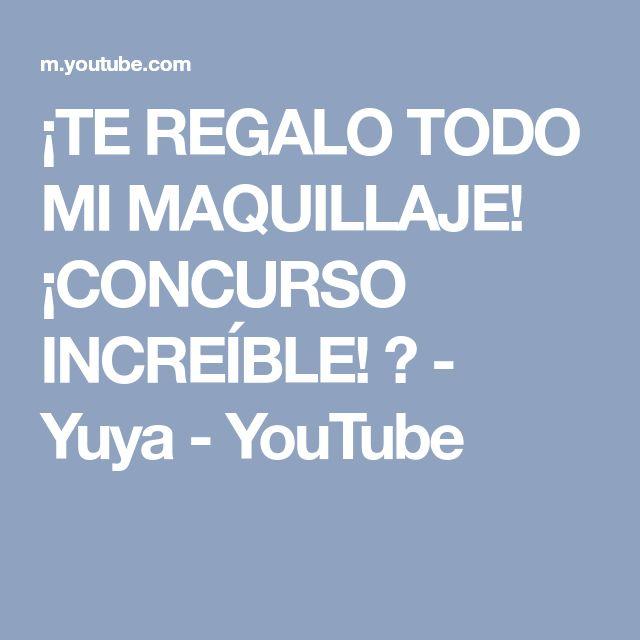 ¡TE REGALO TODO MI MAQUILLAJE! ¡CONCURSO INCREÍBLE! ♥ - Yuya - YouTube