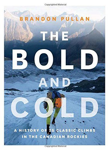 The Bold and Cold: A History of 25 Classic Climbs in the ... https://www.amazon.ca/dp/1771601159/ref=cm_sw_r_pi_dp_x_YoP3yb8PFT5RJ