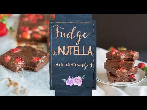 Fudge de Nutella e Morango - Vai Comer o Quê?