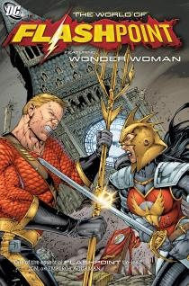 Flashpoint: The World of Flashpoint Featuring Wonder Woman (due out 2012.03.14)