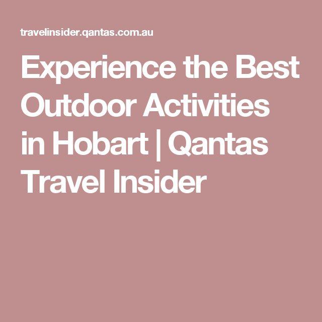 Experience the Best Outdoor Activities in Hobart | Qantas Travel Insider