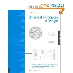 Universal Principles of Design, Revised and Updated: 125 Ways to Enhance Usability, Influence Perception, Increase Appeal, Make Better Design Decisions, and Teach through Design: Universe Principles, Principles Of Design, Book Worth, Increa Appeal, Enhancer Usabl, So Design, Influenc Perception, Design Principles, Better Design