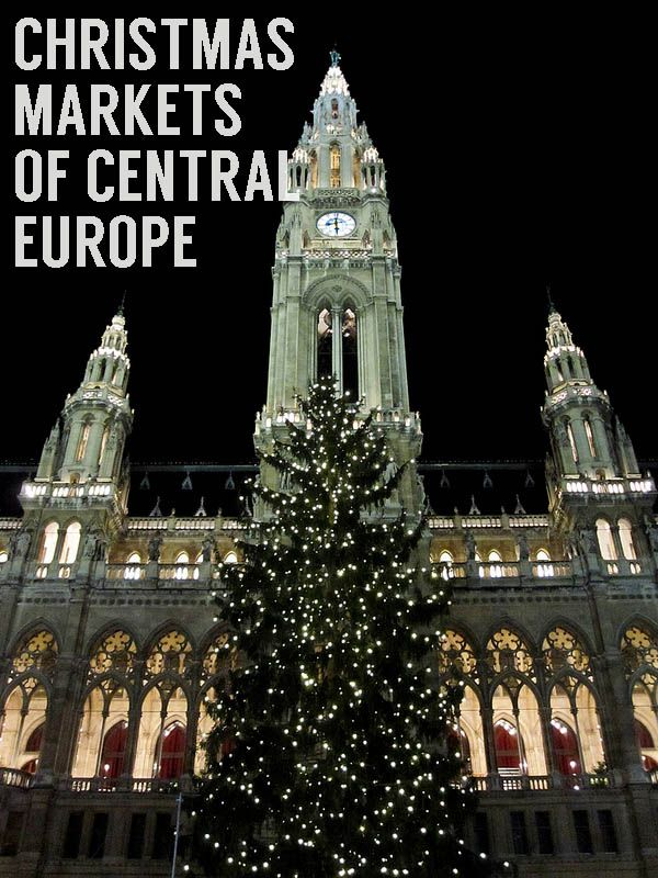 The Christmas Markets of Central Europe: Visiting Budapest, Krakow, Prague and Vienna