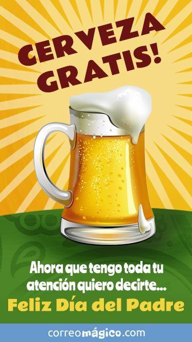 Cerveza gratis!!! Ahora que tengo toda tu atencion quiero decirte Feliz dia del …