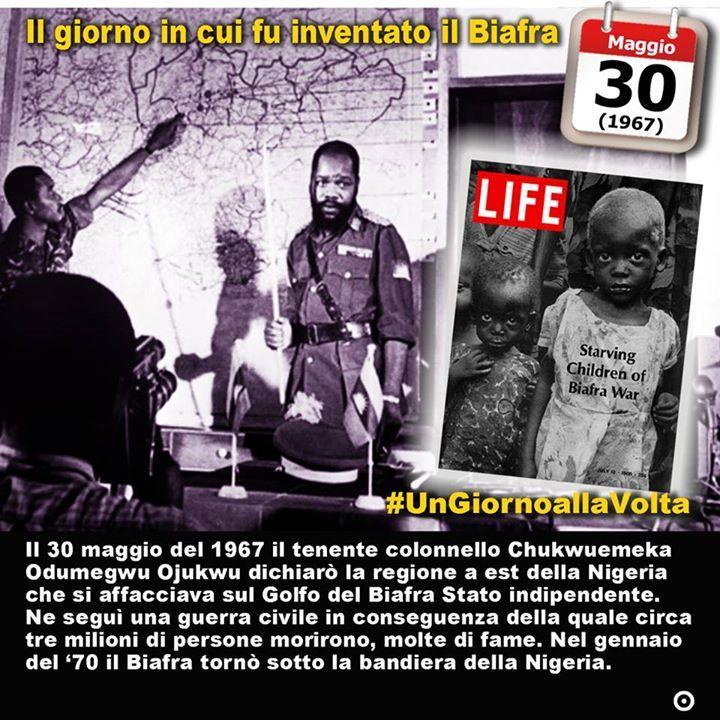 30 maggio 1967: linvenzione del Biafra  Immaginate la piccola città di Enugu che poi tanto piccola non è se oggi conta 688.862 abitanti. È la capitale dellomonimo stato nigeriano (la Nigeria è una federazione di 36 stati). Oggi nessuno o quasi sa dove sia o cosa vi accada ma quasi cinquantanni fa le cose erano diverse. Quella piccola città  racconta Goffredo Parise nel racconto Fame della raccolta Sillabari  era la capitale di un minuscolo Stato che si chiamava Biafra e che ora non esiste…