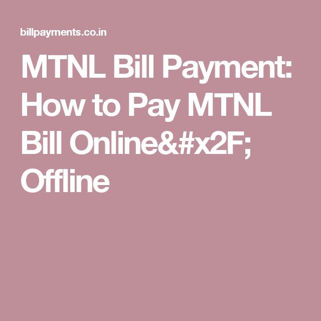 MTNL Bill Payment: How to Pay MTNL Bill Online/ Offline