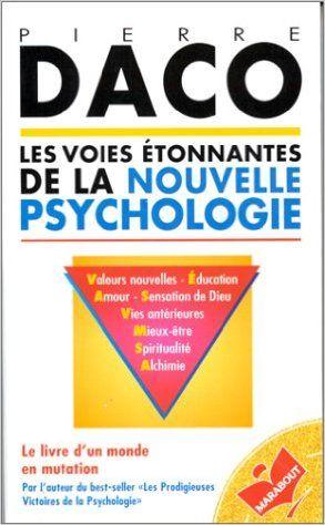 Livres obligatoires année 1 Amazon.fr - Les Voies étonnantes de la nouvelle psychologie - Pierre Daco - Livres