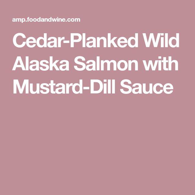 Cedar-Planked Wild Alaska Salmon with Mustard-Dill Sauce