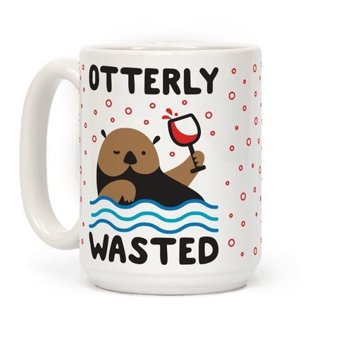"""Your party hard habits tend to make you completely and utterly wasted, but your love of otters keeps you going! This drinking design features the otter pun """"Otterly Wasted"""" for all your party conversations. Perfect for an otter lover, partying and drinking with friends, and alcohol humor!"""