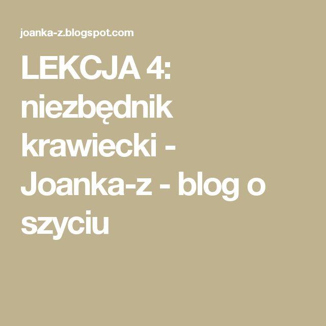 LEKCJA 4: niezbędnik krawiecki - Joanka-z - blog o szyciu