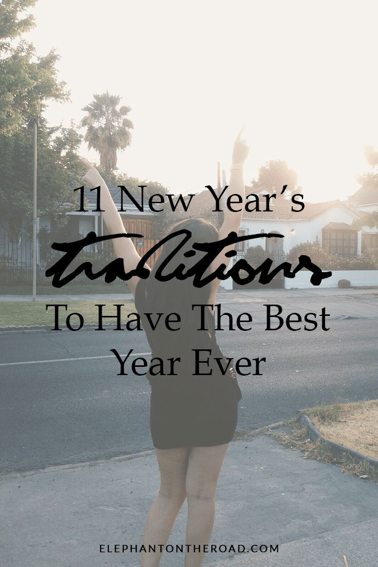 11 New Years Traditions To Have The Best Year Ever