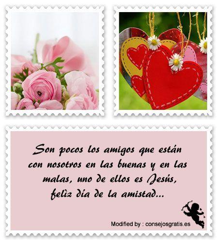 palabras de amistad cristianas,sms de amistad cristianos para enviar:  http://www.consejosgratis.es/palabras-cristianas-de-amistad/