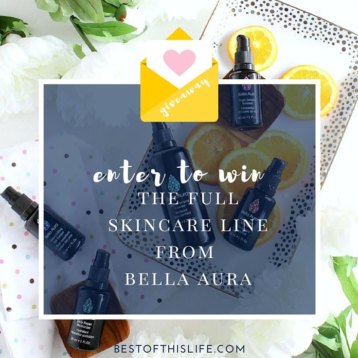 Enter to win $600 of natural skin care products from Bella Aura on bestofthislife.com Worldwide Ends April 29th 2016