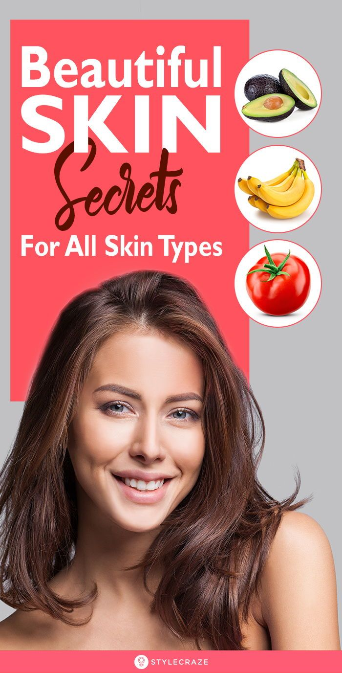 Beauty Secrets : Skin Care Tips & Tricks For All Skin Types