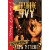 Training Ivy [How The West Was Done 1] (Siren Publishing Menage Everlasting) (Kindle Edition)By Karen Mercury