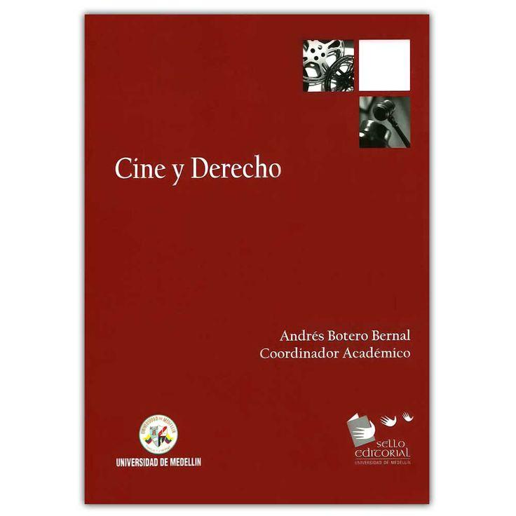 Cine y derecho – Andrés Botero Bernal  - Universidad de Medellín  http://www.librosyeditores.com/tiendalemoine/3996-cine-y-derecho--9789588815404.html  Editores y distribuidores