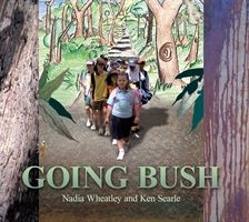 Going Bush by Nadia Wheatley and Ken Searle