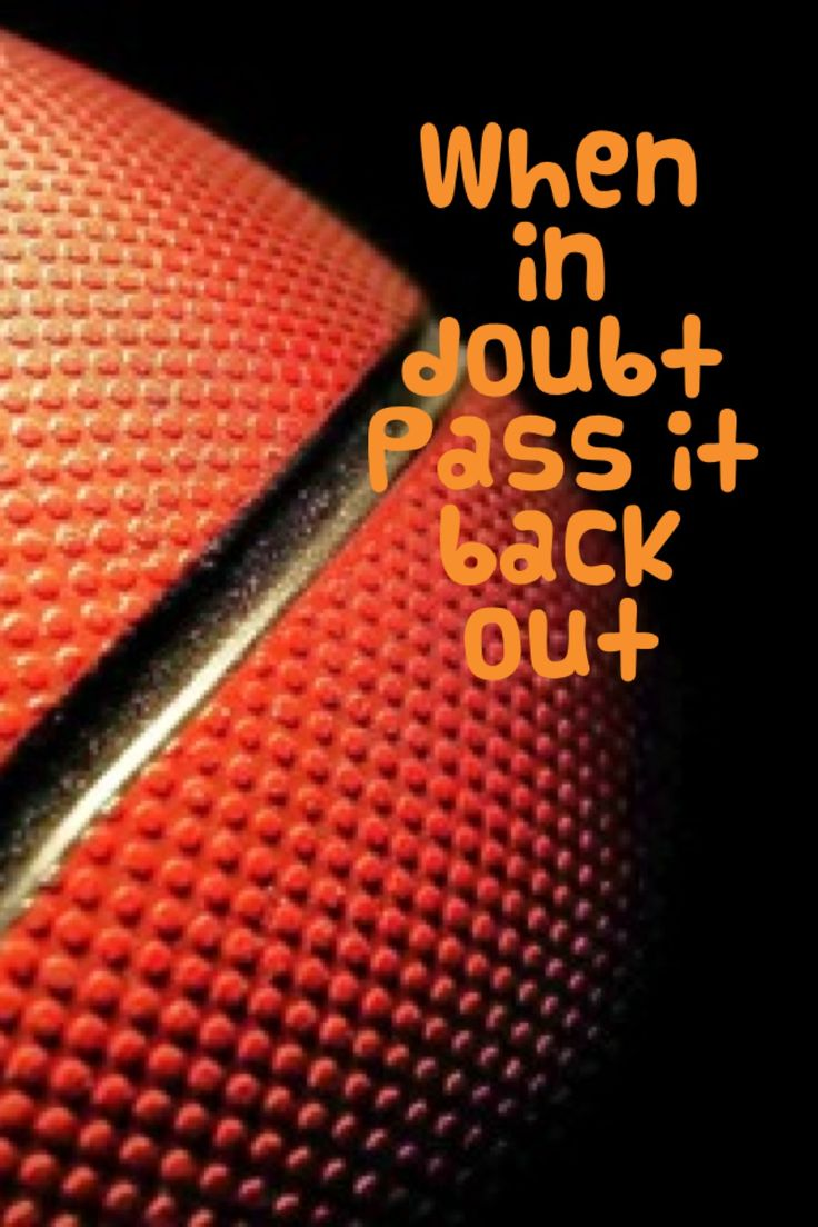 Basketball quote. Pass it back out. Won the game today :) @Emily Schoenfeld Schoenfeld Schoenfeld Schoenfeld Clark