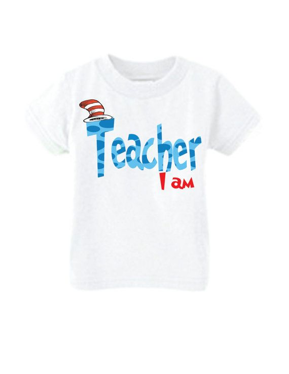 Teacher I am Shirt perfect to wear for school for Dr. Seuss Birthday. Order Soon March 2nd is Dr. Seuss Birthday