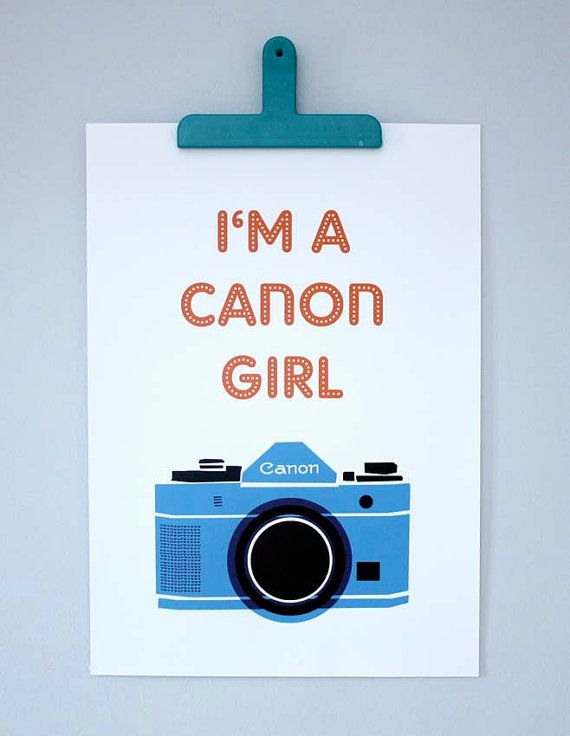 I'm a Canon Girl  large print by mrseliotbooks on Etsy