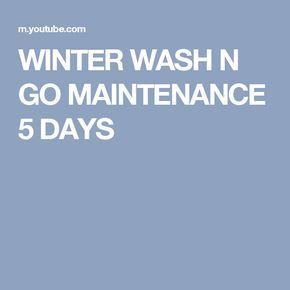 WINTER WASH N GO MAINTENANCE 5 DAYS