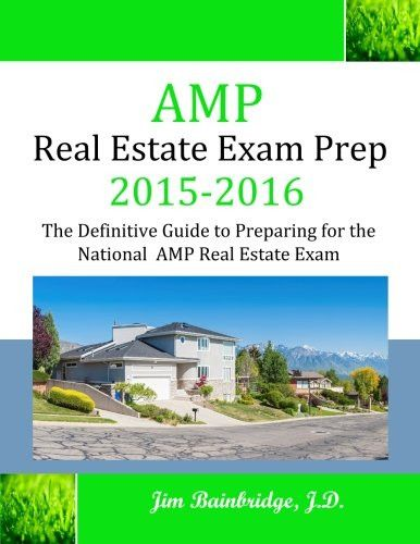 AMP Real Estate Exam Prep 2015-2016: The Definitive Guide to Preparing for the National AMP Real Est