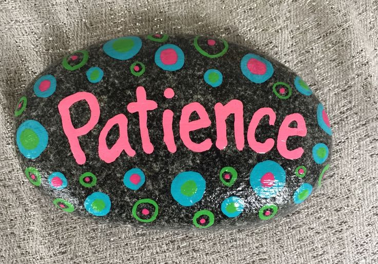 Patience. Hand painted rock by Caroline. The Kindness Rocks Project