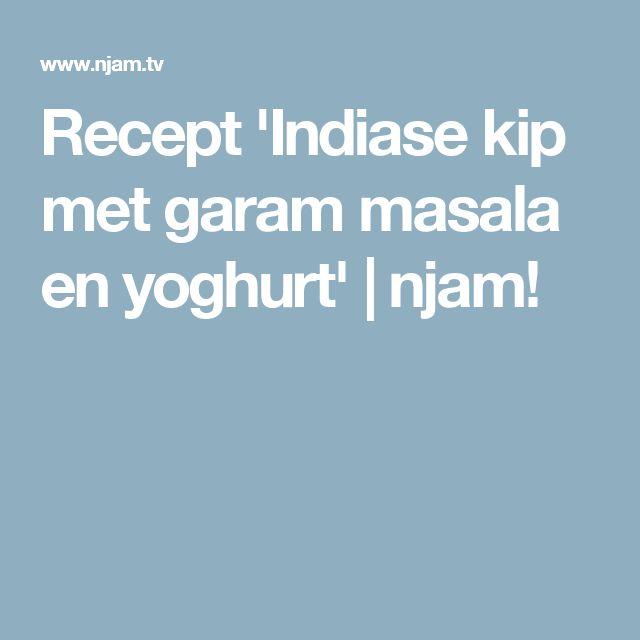Recept 'Indiase kip met garam masala en yoghurt'   njam!